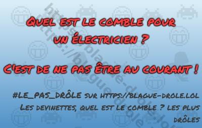 Quel est le comble pour un électricien...