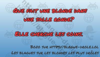 Que fait une blonde dans une salle...
