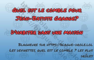 Quel est le comble pour Jean-Batiste...