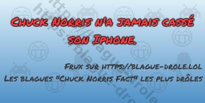 Chuck Norris n'a jamais cassé son...