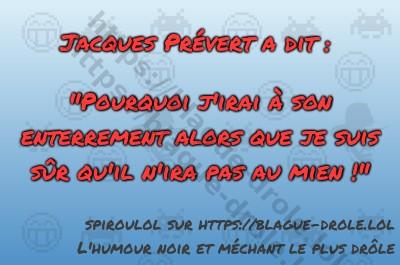 """Jacques Prévert a dit :  """"Pourquoi..."""