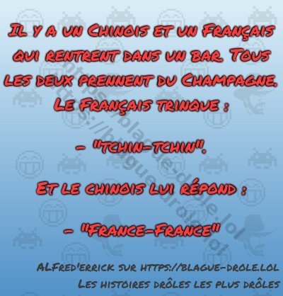 Il y a un Chinois et un Français...