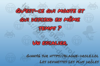 Blague dr le le site des devinettes les plus dr les for Table qui monte et qui descend