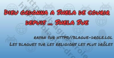 Dieu ordonna a Shela de courir...