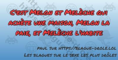 C'est Melon et Melèche qui achète...