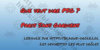 Que veut dire PSG ?   Paris Sans...