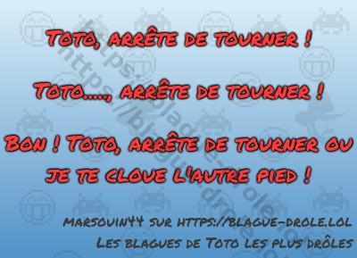Toto, arrête de tourner !  Toto.....,...