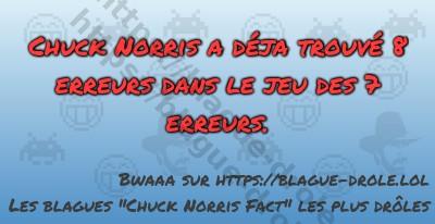 Chuck Norris a déja trouvé 8 erreurs...