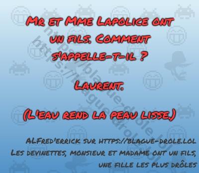 Mr et Mme Lapolice ont un fils....