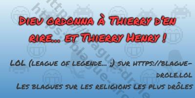 Dieu ordonna à Thierry d'en rire…...