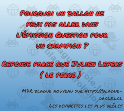 blague drole question